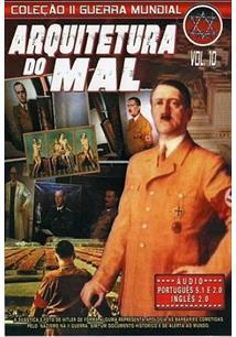 ARQUITETURA DO MAL (COL. II GUERRA MUNDIAL VOL. 10)
