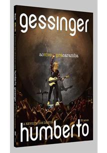 (CD+DVD) GESSINGER AO VIVO PRA CARAMBA: A REVOLTA DOS DANDIS 30 ANOS (DUPLO)