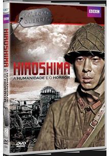 BBC - HIROSHIMA: A HUMANIDADE E O HORROR