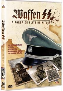 WAFFEN SS: A FORÇA DE ELITE DE HITLER