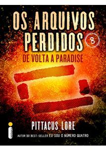 EBOOK (eBook) OS ARQUIVOS PERDIDOS 8: DE VOLTA A PARADISE (OS LEGADOS DE LORIEN)