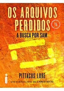 EBOOK (eBook) OS ARQUIVOS PERDIDOS 4: A BUSCA POR SAM (OS LEGADOS DE LORIEN)