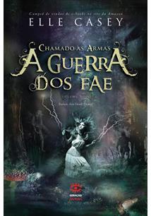 EBOOK (eBook) A GUERRA DOS FAE 2 - CHAMADO AS ARMAS