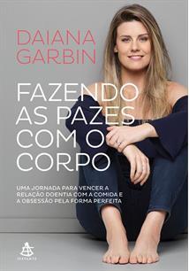 (eBook) FAZENDO AS PAZES COM O CORPO: UMA JORNADA PARA VENCER A RELAÇAO DOENTIA...
