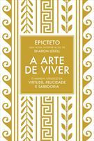 (eBook) A ARTE DE VIVER: O MANUAL CLASSICO DA VIRTUDE, FELICIDADE E SABEDORIA