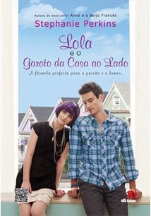 LOLA E O GAROTO DA CASA AO LADO - 1ªED.(2012)