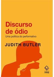 DISCURSO DE ODIO: UMA POLITICA DO PERFORMATIVO - 1ªED.(2021)