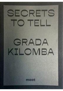 GRADA KILOMBA: SECRETS TO TELL