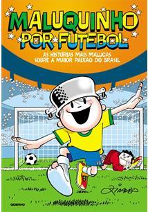 MALUQUINHO POR FUTEBOL - 2ªED.(2010)