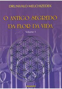 ANTIGO SEGREDO DA FLOR DA VIDA VOL. 01