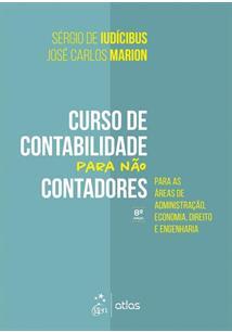 CURSO DE CONTABILIDADE PARA NAO CONTADORES: PARA AS AREAS DE ADMINISTRAÇAO, ECO...