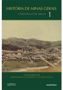 LIVRO HISTORIA DE MINAS GERAIS: A PROVINCIA DE MINAS 1