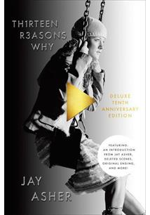 THIRTEEN REASONS WHY: 10TH ANNIVERSARY EDITION