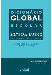 DICIONARIO GLOBAL-ESCOLAR SILVEIRA BUENO DA LINGUA PORTUGUESA