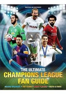 THE ULTIMATE CHAMPIONS LEAGUE FAN GUIDE