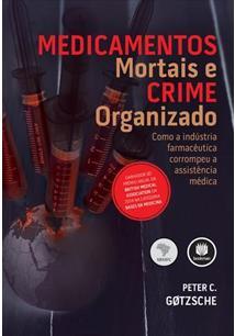 LIVRO MEDICAMENTOS MORTAIS E CRIME ORGANIZADO: COM A INDUSTRIA