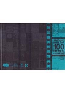 ANIMAÇAO BRASILEIRA: 100 FILMES ESSENCIAIS