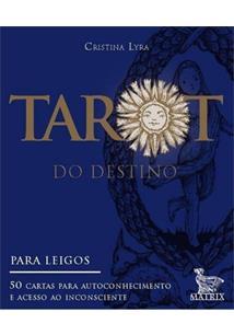 TAROT DO DESTINO: PARA LEIGOS, 50 CARTAS PARA AUTOCONHECIMENTO E ACESSO AO INCONSCIENTE (BARALHO)