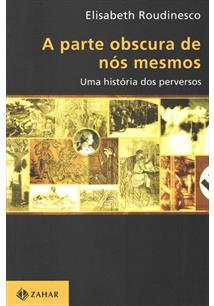 LIVRO A PARTE OBSCURA DE NOS MESMOS: UMA HISTORIA DOS PERVERSOS
