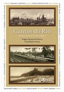 CANTOS DO RIO: IMAGENS LITERARIAS DE BAIRROS E LOCALIDADES CARIOCAS
