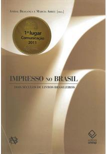 IMPRESSO NO BRASIL: DOIS SECULOS DE LIVROS BRASILEIROS