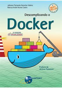 DESCOMPLICANDO O DOCKER - 2ªED.(2018)
