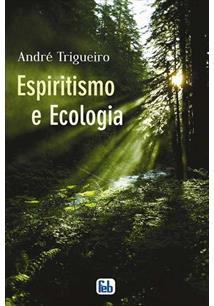 LIVRO ESPIRITISMO E ECOLOGIA - 3ªED.(2010)