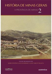 HISTORIA DE MINAS GERAIS: A PROVINCIA DE MINAS 2