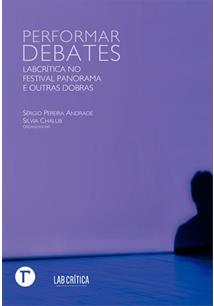 PERFORMAR DEBATES: LABCRITICA NO FESTIVAL PANORAMA E OUTRAS DOBRAS