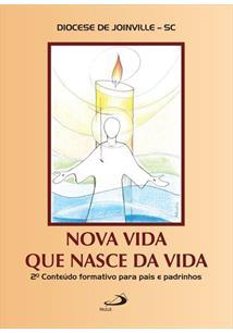 Nova Vida Que Nasce Da Vida Diocese De Joinville Sc Livro