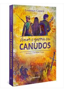 LIVRO AMOR E GUERRA EM CANUDOS - 1ªED.(2021)