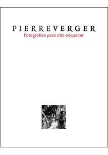 PIERRE VERGER: FOTOGRAFIAS PARA NAO ESQUECER