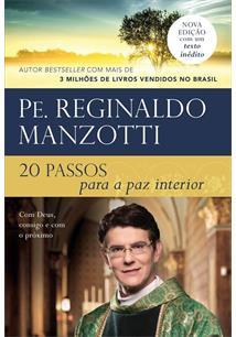 20 PASSOS PARA A PAZ INTERIOR – REPACK: COM DEUS, CONSIGO E COM O PROXIMO - 4ªE...