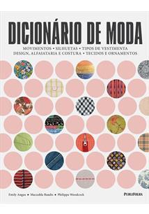 DICIONARIO DE MODA: MOVIMENTOS, SILHUETAS, TIPOS DE VESTIMENTA, DESIGN, ALFAIAT...