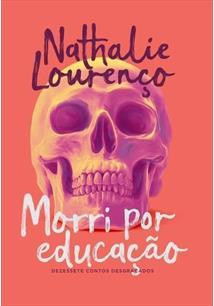 LIVRO MORRI POR EDUCAÇAO: DEZESSETE CONTOS DESGRAÇADOS
