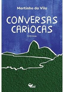 CONVERSAS CARIOCAS: CRONICAS - 1ªED.(2017)