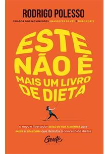 ESTE NAO E MAIS UM LIVRO DE DIETA: O NOVO E LIBERTADOR ESTILO DE VIDA ALIMENTAR...