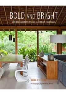 LIVRO BOLD AND BRIGHT: CHIC AND EXUBERANT INTERIOR INSPIRATION FROM BRAZIL