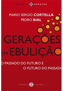 GERAÇOES EM EBULIÇAO: O PASSADO DO FUTURO E O FUTURO DO PASSADO