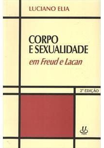 CORPO E SEXUALIDADE EM FREUD E LACAN - 2ªED.(2013)