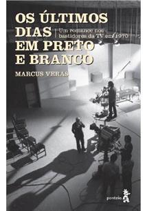 OS ULTIMOS DIAS EM PRETO E BRANCO: UM ROMANCE NOS BASTIDORES DA TV EM 1970
