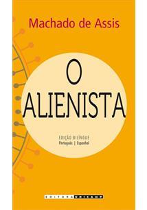 O ALIENISTA: EDIÇAO BILINGUE - Machado de Assis - Livro