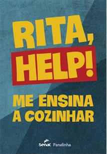RITA, HELP!: ME ENSINA A COZINHAR - 1ªED.(2020)