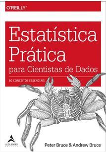 ESTATISTICA PRATICA PARA CIENTISTAS DE DADOS: 50 CONCEITOS ESSENCIAIS