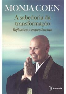 A SABEDORIA DA TRANSFORMAÇAO: REFLEXOES E EXPERIENCIAS