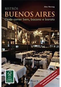 LIVRO BISTROS BUENOS AIRES, ONDE COMER BEM, BACANA E BARATO - 1ªED.(2010)