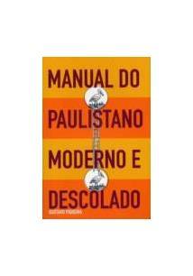 LIVRO MANUAL DO PAULISTANO MODERNO E DESCOLADO