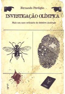 INVESTIGAÇAO OLIMPICA: MAIS UM CASO ORDINARIO DO DETETIVE ANDRADE