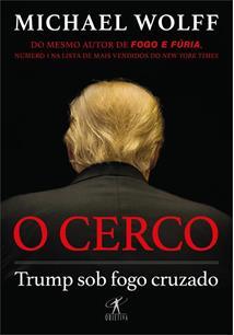 O CERCO: TRUMP SOB FOGO CRUZADO