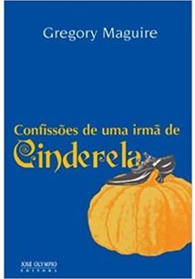 CONFISSOES DE UMA IRMA DE CINDERELA
